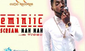 VIDEO: Eminiic – Scream NahNah